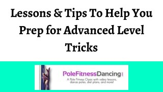 Lessons & Tips To Help You Prep for Advanced Level Tricks