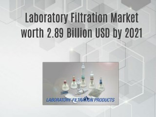 Laboratory Filtration Market worth 2.89 Billion USD by 2021