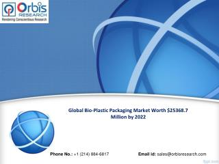 :   Global Bio-Plastic Packaging Market Worth $25368.7 million by 2022