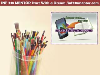 INF 338 MENTOR Start With a Dream /inf338mentor.com