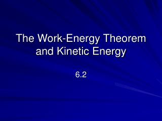 The Work-Energy Theorem and Kinetic Energy