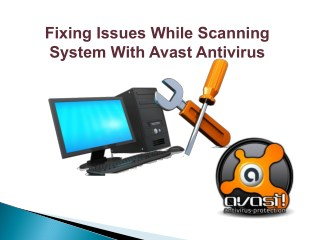 Fixing Issues While Scanning System With Avast Antivirus