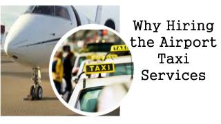 Why Hiring the Airport Taxi Services