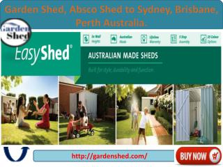 Garden Shed, Absco Shed to Sydney, Brisbane, Perth Australia.
