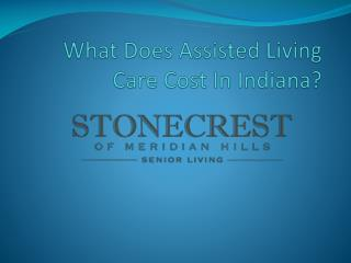 What Does Assisted Living Care Cost In Indiana?