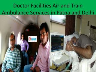 Low Fare Air Ambulance Services in Patna and Delhi
