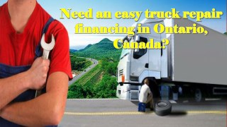 Need an easy truck repair financing in Ontario, Canada?