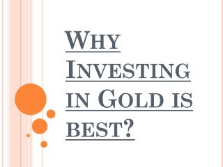 Reasons why Investing in Gold is best?