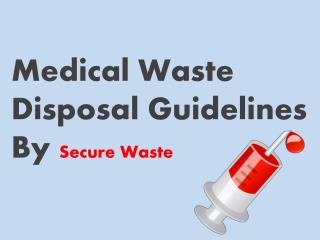 Medical Waste Disposal Guidelines By Secure Waste