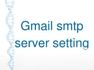 What is Gmail smtp server setting