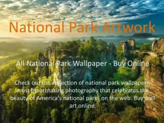 All National Park Wallpaper - Buy Online