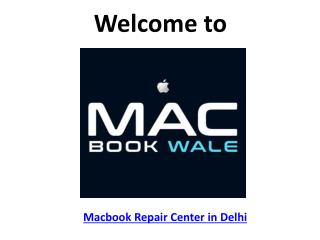 Macbook Repair Center in Delhi - Macbook Wale