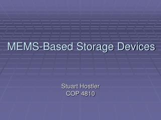 MEMS-Based Storage Devices