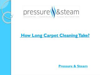 How Long Carpet Cleaning Take?