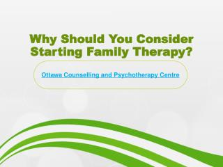 Why Should You Start Family Therapy?