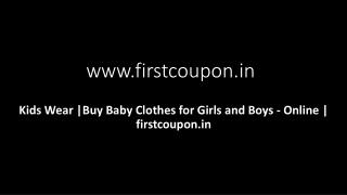 Kids Wear |Buy Baby Clothes for Girls and Boys - Online | firstcoupon.in