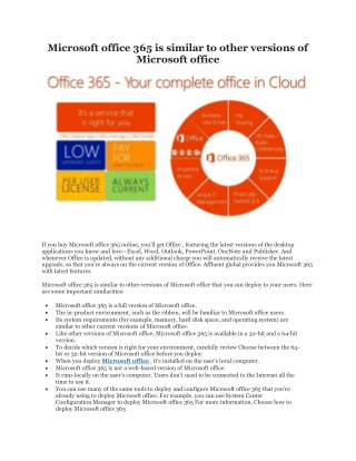 Microsoft office 365 is similar to other versions of Microsoft office.
