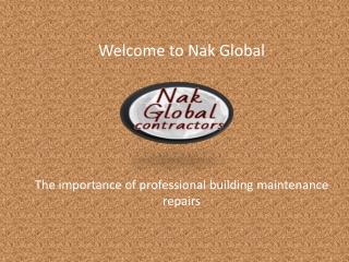 Building Maintenance Repairs | Home Remodeling Services about www.nakglobal.co