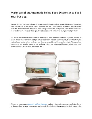 Make use of an Automatic Feline Food Dispenser to Feed Your Pet dog