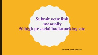 submit your link MANUALLY to Top 50 Social Bookmarking site