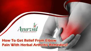How To Get Relief From Elbow Pain With Herbal Arthritis Remedies?