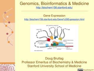 Genomics, Bioinformatics & Medicine http://biochem158.stanford.edu/