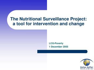 The Nutritional Surveillance Project: a tool for intervention and change