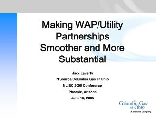 Making WAP/Utility Partnerships  Smoother and More Substantial