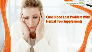 Cure Blood Loss Problem With Herbal Iron Supplements
