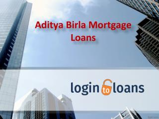Aditya Birla Mortgage Loans, Apply For Aditya Birla Mortgage Loans Online -  logintoloans