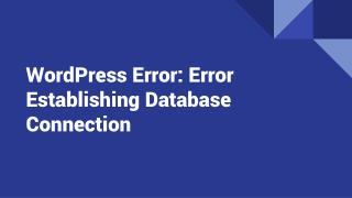 WordPress Error: Error Establishing Database Connection