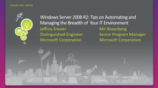 Windows Server 2008 R2: Tips on Automating and Managing the Breadth of  Your IT Environment