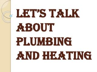 Why Plumbing and Heating are an Essential Part of the Construction?