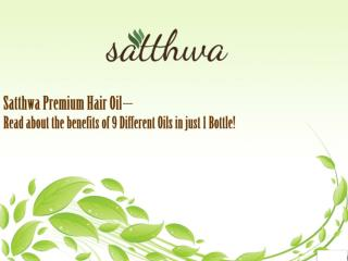 Satthwa Premium Hair Oil – Read about the benefits of 9 Different Oils in just 1 Bottle!