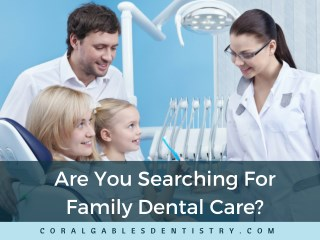 Experienced Family Dental Care in Coral Gables