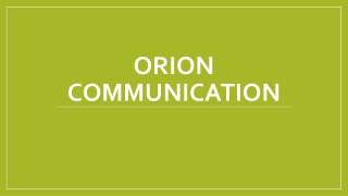 Orion Communication