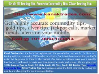 Crude Oil Trading Tips, Accurate Commodity Tips, Silver Trading Tips