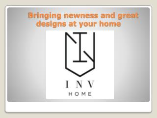Bringing newness and great designs at your home