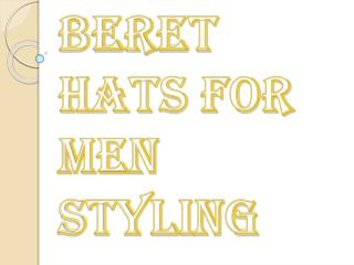 One of the Best Accessories for Men - Beret Hats