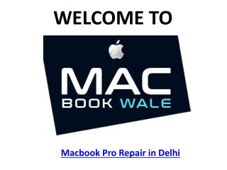 Macbook Pro Repair Delhi - Macbook Wale