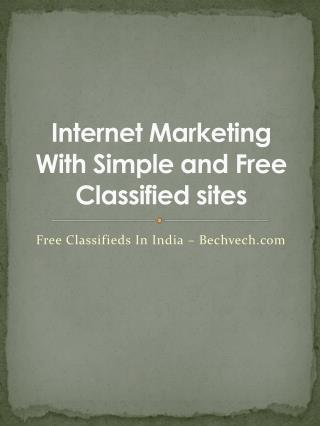 Internet Marketing  With Simple and Free Classified sites