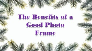 The Benefits of a Good Photo Frame