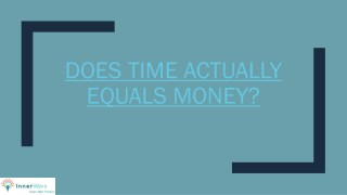 Does time actually equals money?