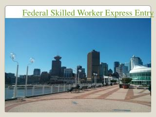 Federal Skilled Worker Express Entry