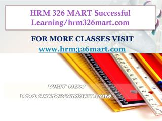 HRM 326 MART Successful Learning/hrm326mart.com