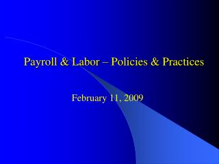 Payroll & Labor – Policies & Practices