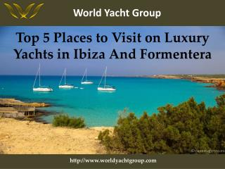 Places luxury yachts in Ibiza