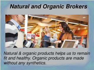 Find the Best Place for Natural & Organic Brokers