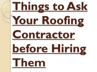 Ask Few Questions Before Hiring Roofing Contractor