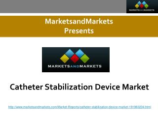 Catheter Stabilization Device Market $1,372.35 Million by 2020
